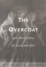 Gogol, Nikolai Vasilevich Overcoat and Other Tales of Good and Evil