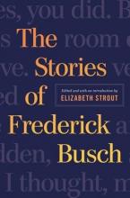 Busch, Frederick The Stories of Frederick Busch