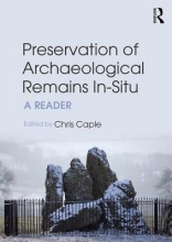 Caple, Chris Preservation of Archaeological Remains in-Situ