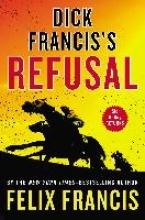 Francis, Felix Dick Francis`s Refusal