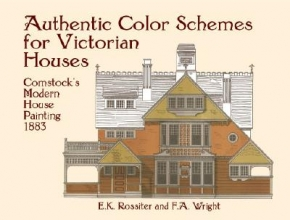 Rossiter, E. K. Authentic Color Schemes for Victorian Houses