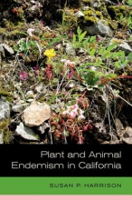 Susan Harrison Plant and Animal Endemism in California