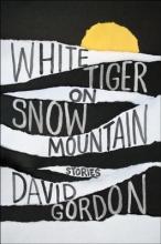 Gordon, David White Tiger on Snow Mountain