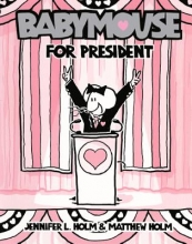 Holm, Jennifer Babymouse for President