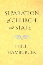 Philip Hamburger Separation of Church and State