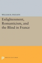 Paulson, William R. Enlightenment, Romanticism, and the Blind in France