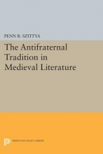 Szittya, Penn R. The Antifraternal Tradition in Medieval Literature