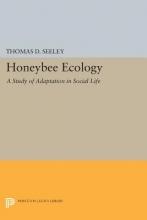 Thomas D. Seeley Honeybee Ecology