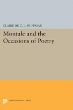 Huffman, Claire De C.l. Montale and the Occasions of Poetry