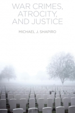 Shapiro, Michael J. War Crimes, Atrocity and Justice