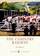 Tim Bryan The Country Railway