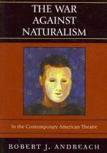 Andreach, Robert J. The War Against Naturalism