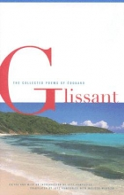 Glissant, Edouard The Collected Poems Of Edouard Glissant
