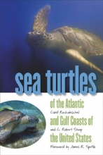 Carol Ruckdeschel,   C.Robert Shoop Sea Turtles of the Atlantic and Gulf Coasts of the United States