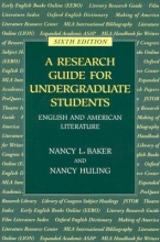Baker, Nancy L.,   Huling, Nancy A Research Guide for Undergraduate Students