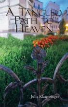 Singer, Julia Klatt A Tangled Path to Heaven
