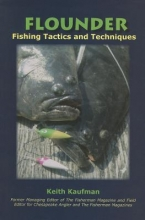 Keith Kaufman Flounder: Fishing Tactics and Techniques