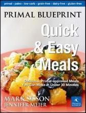 Mark Sisson,   Jennifer Meier Primal Blueprint Quick and Easy Meals
