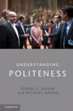 Daniel Z. Kadar,   Michael Haugh Understanding Politeness