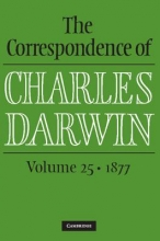Charles Darwin,   Frederick H. (American Council of Learned Societies) Burkhardt,   James A. (University of Cambridge) Secord,   The Editors of the Darwin Correspondence Project (University of Cambridge) The Correspondence of Charles Darwin : Volume 25, 1877