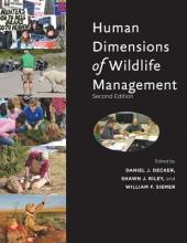 Decker, Daniel J. Human Dimensions of Wildlife Management
