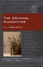 Mike Arntfield The Criminal Humanities