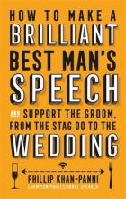 Khan-Panni, Phillip How to Make a Brilliant Best Man`s Speech