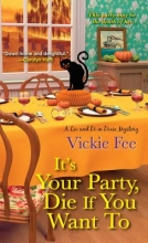 Fee, Vickie It`s Your Party, Die If You Want to