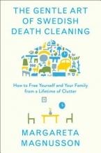 Magnusson, Margareta The Gentle Art of Swedish Death Cleaning