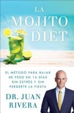 Juan Rivera La Mojito Diet (Spanish Edition)