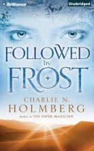 Holmberg, Charlie N. Followed by Frost