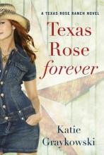 Graykowski, Katie Texas Rose Forever