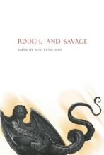 Shin, Sun Yung Rough, and Savage