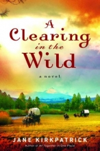 Kirkpatrick, Jane A Clearing in the Wild