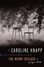 Knapp, Caroline The Merry Recluse