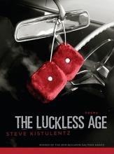 Kistulentz, Steve The Luckless Age