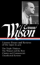 Wilson, Edmund Literary Essays and Reviews of the 1930s & 40s