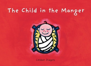 Slegers, Liesbet The child in the manger