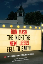 Rash, Ron The Night the New Jesus Fell to Earth
