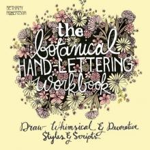 Robertson, Bethany The Botanical Hand-Lettering Workbook