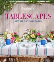 Cregan, Lisa House Beautiful Tablescapes