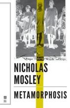 Mosley, Nicholas Metamorphosis