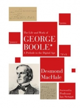 Machale, Desmond The Life and Work of George Boole