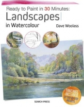 Woolass, Dave Ready to Paint in 30 Minutes: Landscapes in Watercolour