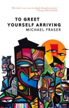 Fraser, Michael To Greet Yourself Arriving