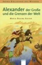 Kaiser, Maria Regina Alexander der Gro?e und die Grenzen der Welt