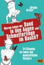 Brater, Jürgen Warum haben wir Sand in den Augen und Schmetterlinge im Bauch?