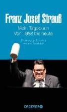 Schleich, Helmut Franz Josef Strauß Mein Tagebuch Von 1988 bis heute