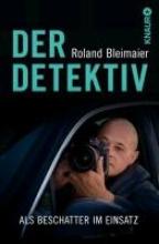 Bleimaier, Roland Der Detektiv