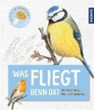 Walentowitz, Steffen Mein erster Naturführer - Was fliegt denn da?